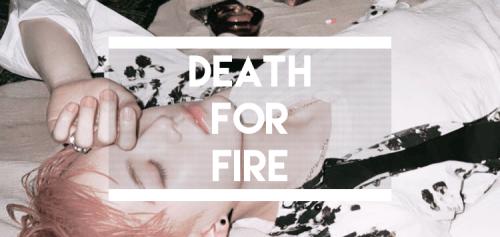 Fanfic / Fanfiction Death For Fire