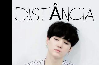 "Fanfic / Fanfiction ""Distância"" --Imagine Suga--"