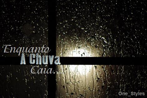 Fanfic / Fanfiction Enquanto a chuva caia... (OneShot)