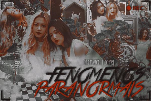 Fanfic / Fanfiction Fenômenos Paranormais I Joyri