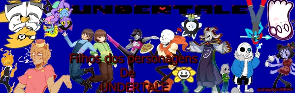 Fanfic / Fanfiction Filhos Dos Personagens de Undertale - interativa