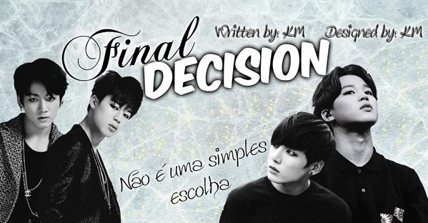 Fanfic / Fanfiction Final Decision