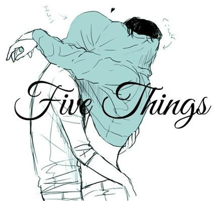 Fanfic / Fanfiction Five Things
