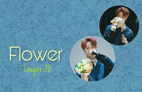 Fanfic / Fanfiction Flower (Imagine JB)