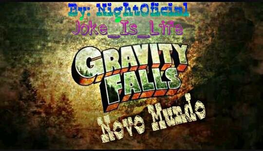 Fanfic / Fanfiction Gravity falls:Novo mundo.