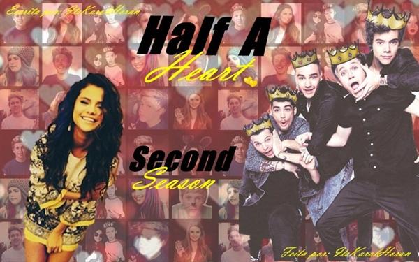 Fanfic / Fanfiction Half A Heart - Second Season