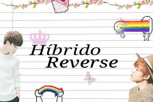 Fanfic / Fanfiction Híbrido - Reverse. [YoonMin]