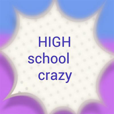 Fanfic / Fanfiction High school crazy