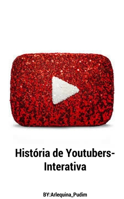 Fanfic / Fanfiction História de YouTubers-Interativa