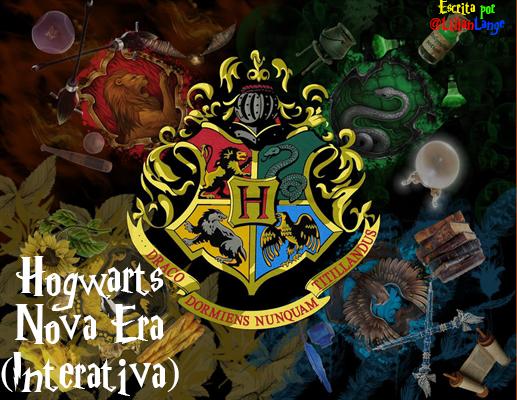 Fanfic / Fanfiction Hogwarts - Nova Era INTERATIVA