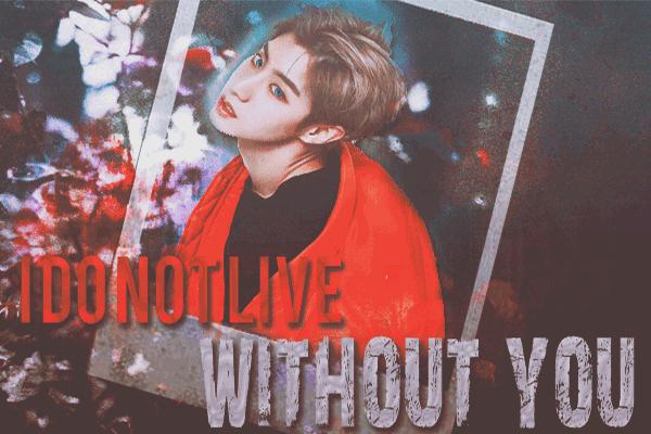 Fanfic / Fanfiction I Do not live Without You (correção)
