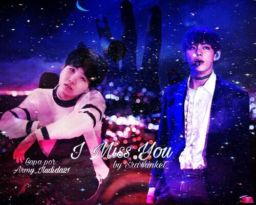 Fanfic / Fanfiction ×I Miss You× [OneShot]