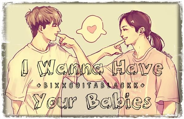 Fanfic / Fanfiction I Wanna Have Your Babies {Mpreg Jeongcheol}