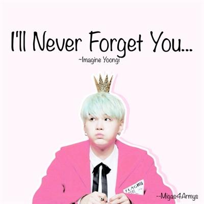 Fanfic / Fanfiction I'll never Forget u-Imagine Yoongi