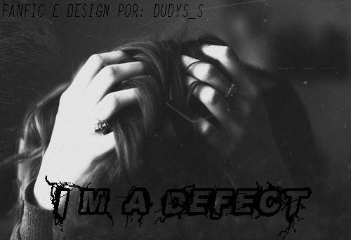 Fanfic / Fanfiction I'm a Defect