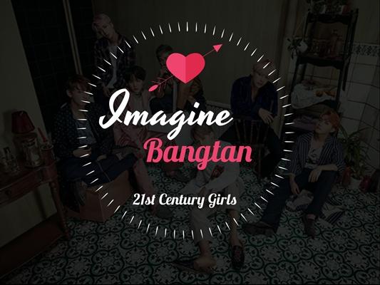 Fanfic / Fanfiction Imagine Bangtan- 21st Century Girls