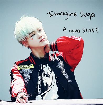 Fanfic / Fanfiction Imagine Suga - A Nova Staff