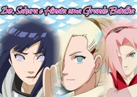 Fanfic / Fanfiction Ino, Sakura e Hinata uma Grande Batalha