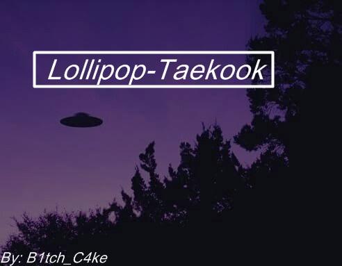 Fanfic / Fanfiction Lollipop-Vkook;Taekook