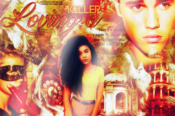 Fanfic / Fanfiction Loving a Killer