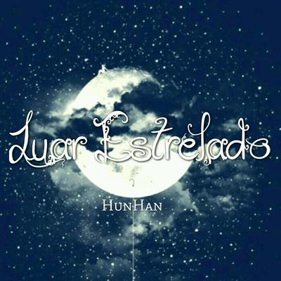 Fanfic / Fanfiction Luar Estrelado - HunHan