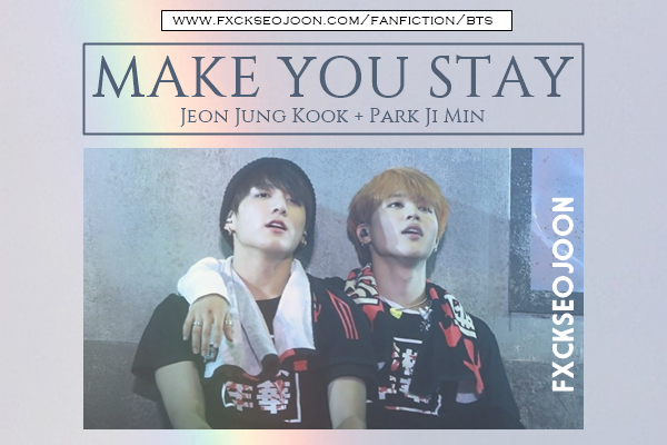 Fanfic / Fanfiction Make You Stay