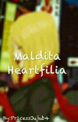 Fanfic / Fanfiction Maldita Heartfilia