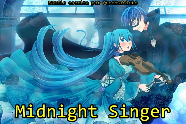 Fanfic / Fanfiction Midnight Singer