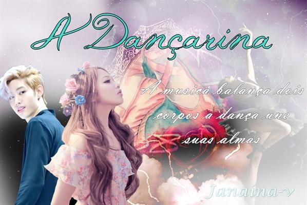 Fanfic / Fanfiction Min Fanfic - A Dançarina