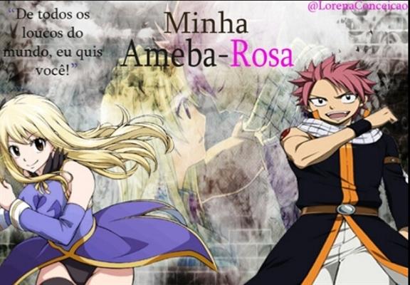 Fanfic / Fanfiction Minha ameba-rosa