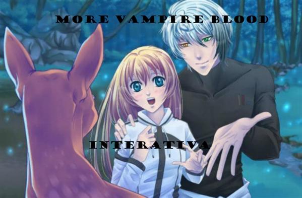 Fanfic / Fanfiction More Vampire Blood - Interativa