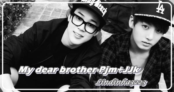 Fanfic / Fanfiction My dear brother-PjmJJk