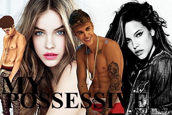 Fanfic / Fanfiction My Possessive - Justin Bieber
