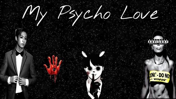 Fanfic / Fanfiction My Psycho Love- Imagine Jungkook| BTS