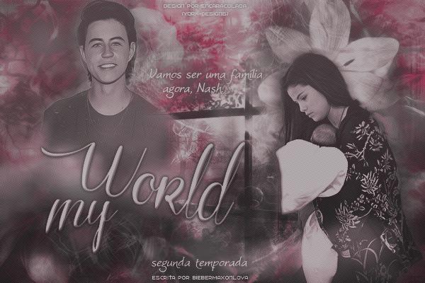 Fanfic / Fanfiction My World- Segunda Temporada