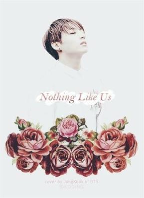 Fanfic / Fanfiction Nada como nós (Nothing Like Us)