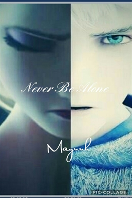 Fanfic / Fanfiction Never Be Alone (em hiatos)
