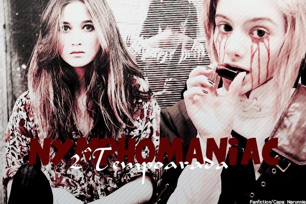 Fanfic / Fanfiction Nymphomaniac - Segunda temporada;