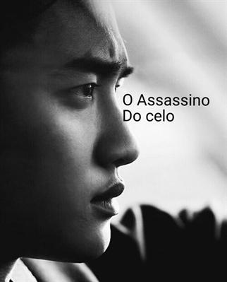 Fanfic / Fanfiction O Assassino Do Celo