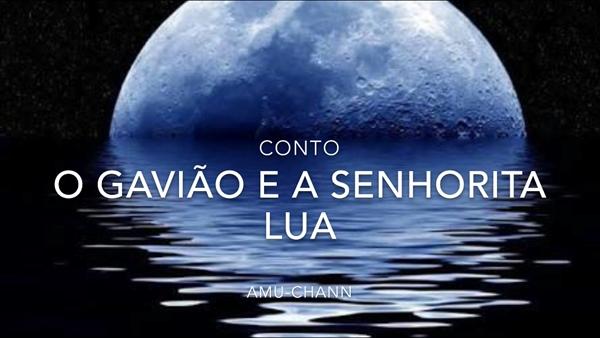 Fanfic / Fanfiction O Gavião e a Senhorita Lua