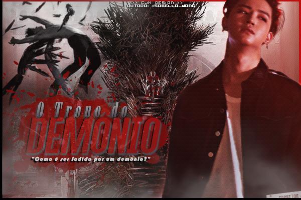 Fanfic / Fanfiction O Trono do Demônio (Long-Fic Imagine Markbum)