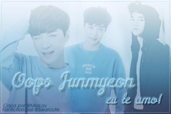 Fanfic / Fanfiction Oops Junmyeon