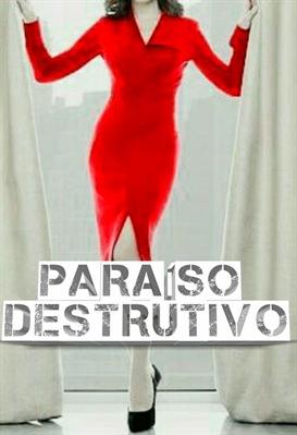 Fanfic / Fanfiction Paraíso Destrutivo