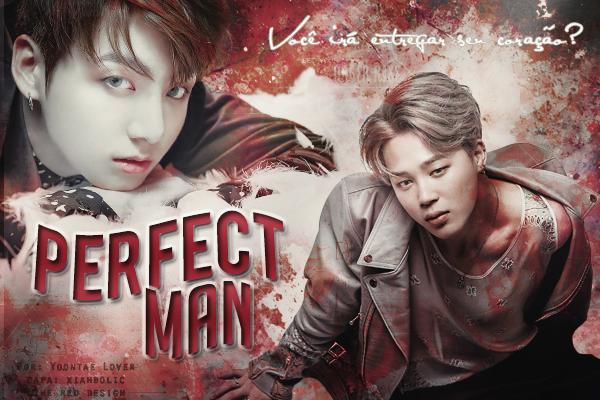 Fanfic / Fanfiction Perfect Man