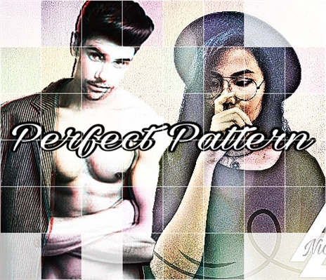 Fanfic / Fanfiction Perfect Pattern