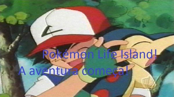 Fanfic / Fanfiction Pokémon Life Island
