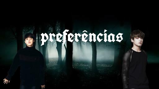 Fanfic / Fanfiction Preferências- Jikook