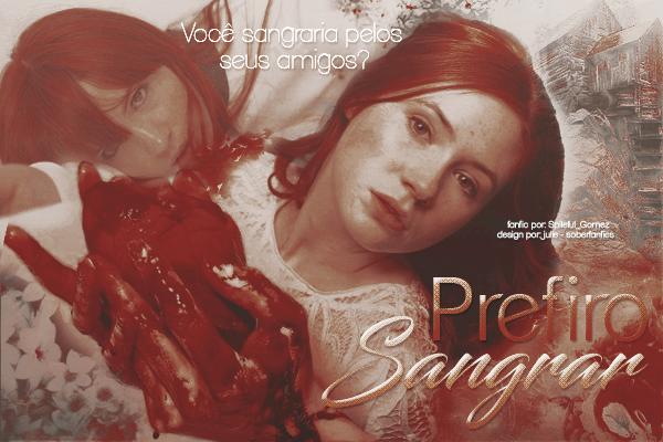 Fanfic / Fanfiction Prefiro Sangrar