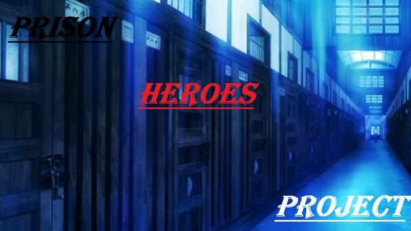 Fanfic / Fanfiction Prison Heroes Project