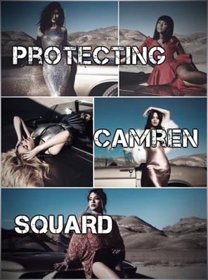 Fanfic / Fanfiction Protecting Camren Squard